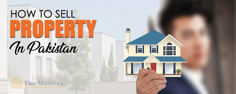 HOW TO SELL PROPERTY IN PAKISTAN?