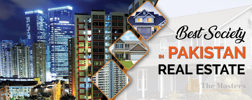 WHICH SOCIETY IS BEST IN PAKISTAN REAL ESTATE?